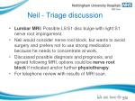 neil triage discussion