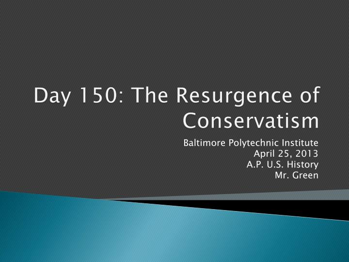 day 150 the resurgence of conservatism n.
