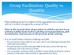 group facilitation quality vs quantity1