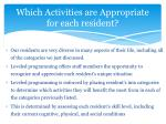 which activities are appropriate for each resident