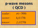 p wave mesons qcd