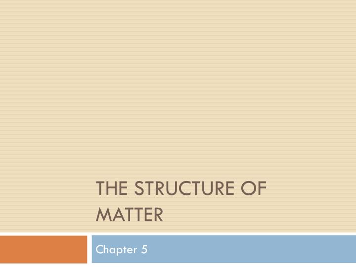 the structure of matter n.
