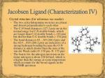 jacobsen ligand characterization iv