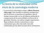 la teor a de la relatividad como inicio de la cosmolog a moderna