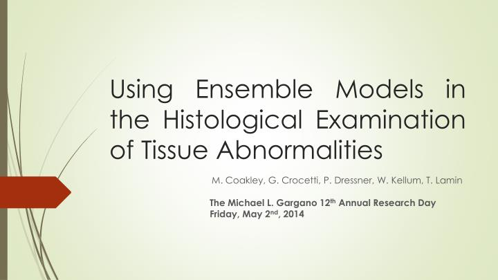 using ensemble models in the histological examination of tissue abnormalities n.