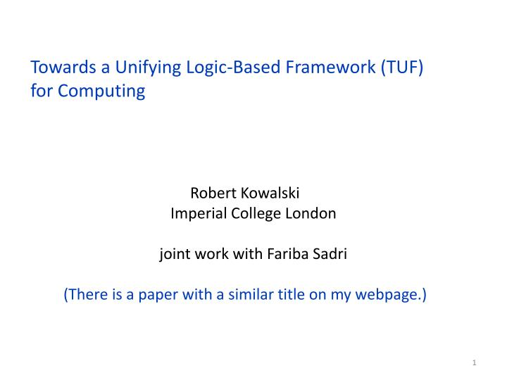 towards a unifying logic based framework tuf for computing n.