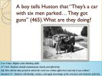 a boy tells huston that they s a car with six men parked they got guns 465 what are they doing