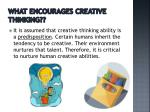 what encourages creative thinking1