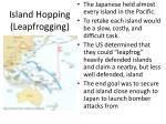 island hopping leapfrogging