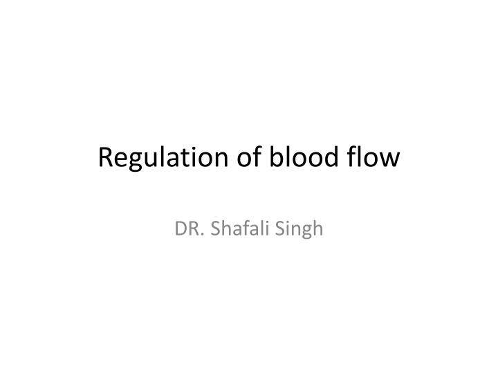 regulation of blood flow n.
