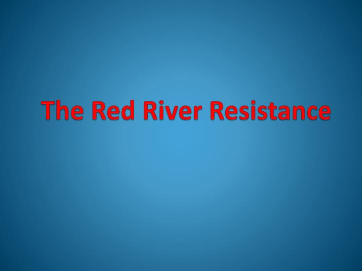 the red river resistance n.