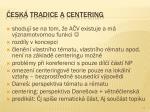 esk tradice a centering1