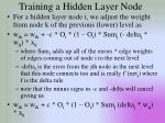 training a hidden layer node