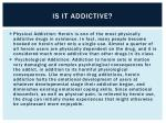 is it addictive