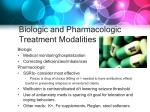 biologic and pharmacologic treatment modalities
