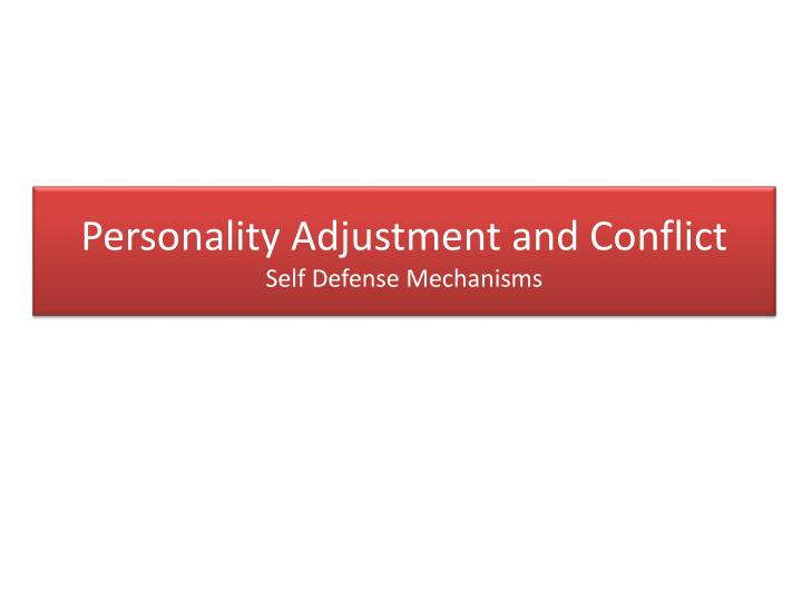 personality adjustment and conflict self defense mechanisms n.
