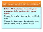 why do we use defense mechanisms