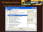 dredging option