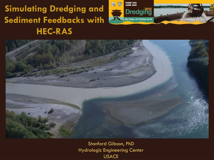simulating dredging and sediment feedbacks with hec ras n.