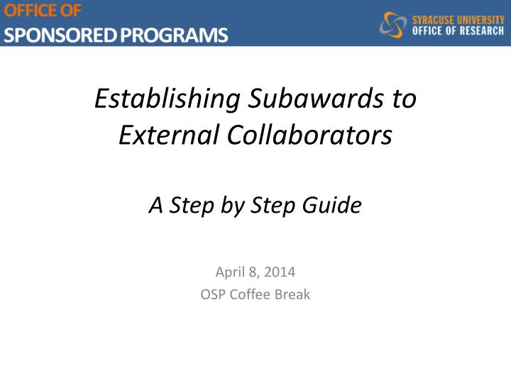 establishing subawards to external collaborators a step by step guide n.