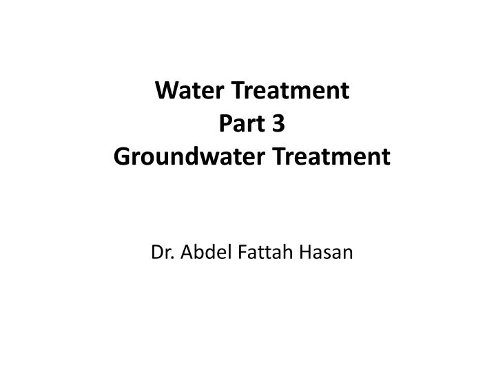 water treatment part 3 groundwater treatment n.