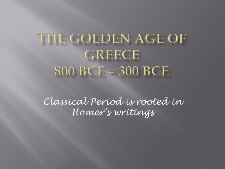 the golden age of greece 800 bce 300 bce n.