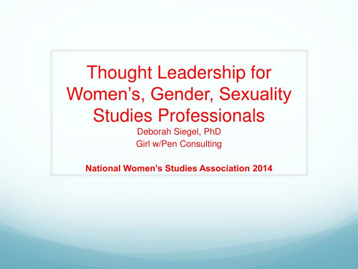 thought leadership for women s gender sexuality studies professionals n.