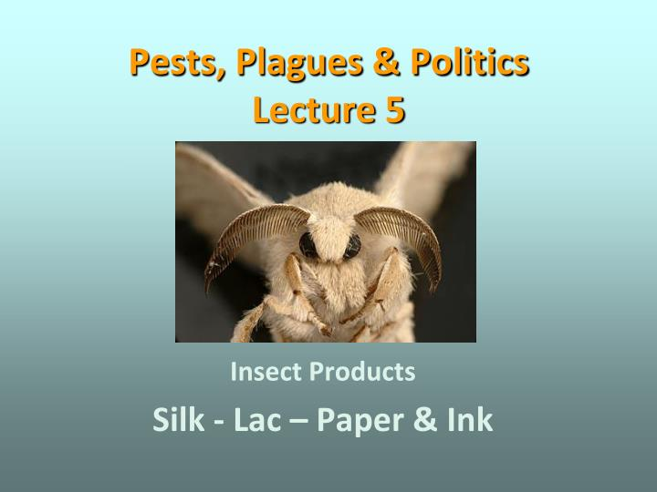pests plagues politics lecture 5 n.