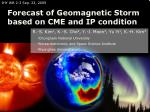 forecast of geomagnetic storm based on cme and ip condition