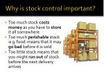 why is stock control important
