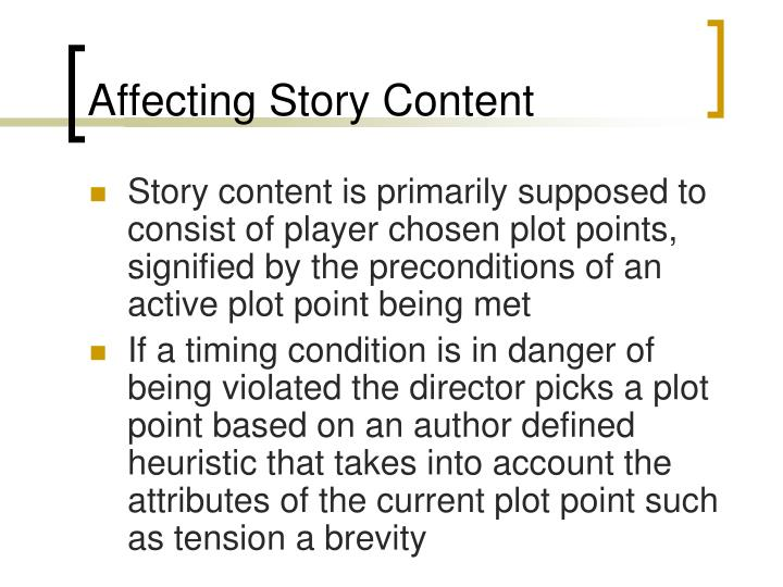 Affecting Story Content