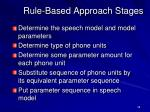 rule based approach stages