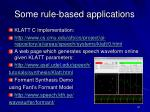 some rule based applications