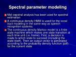 spectral parameter modeling