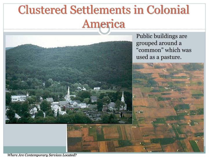 Clustered Settlements in Colonial America