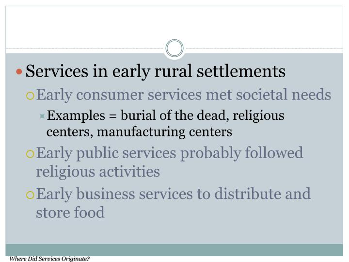 Services in early rural settlements