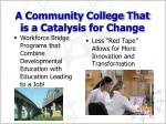 a community college that is a catalysis for change