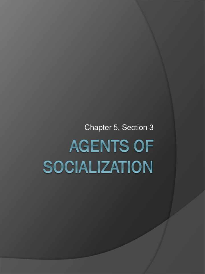 PPT - Agents of socialization PowerPoint Presentation ...
