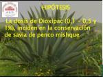 la dosis de dioxipac 0 1 0 5 y 1 inciden en la conservaci n de savia de penco mishque