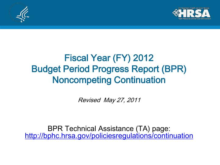 Fiscal year fy 2012 budget period progress report bpr noncompeting continuation revised may 27 2011