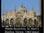 middle byzantine st mark s basilica venice 1063 begun
