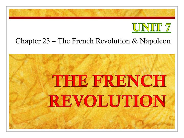 unit 7 chapter 23 the french revolution napoleon n.