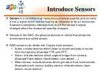 introduce sensors