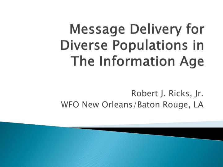 message delivery for diverse populations in the information age n.