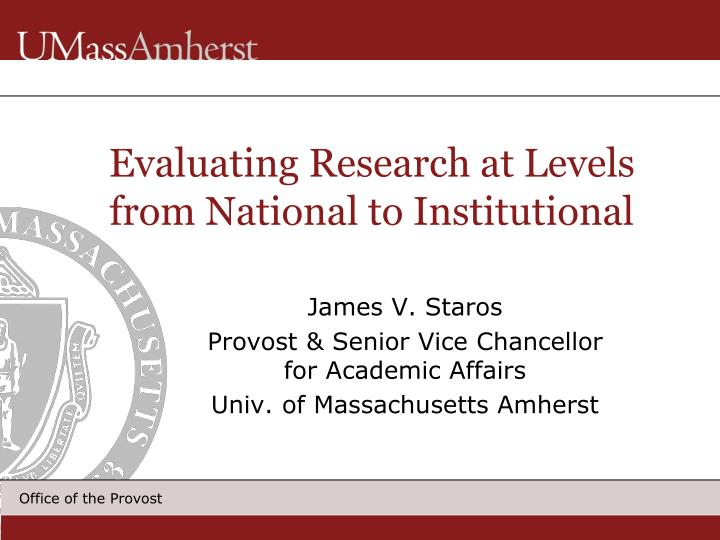 evaluating research at levels from national to institutional n.