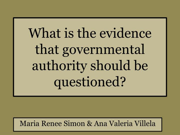 what is the evidence that governmental authority should be questioned n.