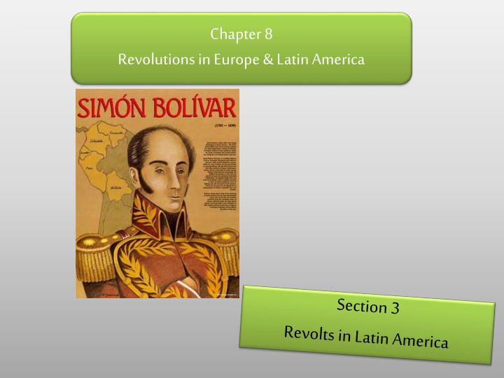 chapter 8 revolutions in europe latin america n.