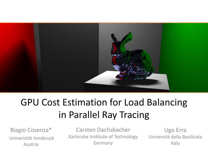 gpu cost estimation for load balancing in parallel ray tracing n.