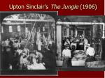 upton sinclair s the jungle 1906