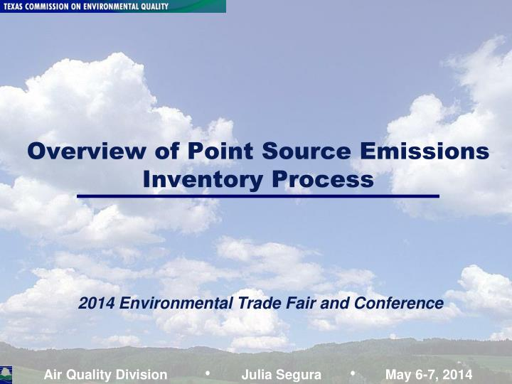 overview of point source emissions inventory process n.